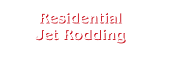 Residential Jet Rodding Services for Chicago